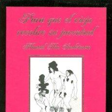 Libros de segunda mano: PARA QUE EL VIEJO RECOBRE SU JUVENTUD.. Lote 18812243
