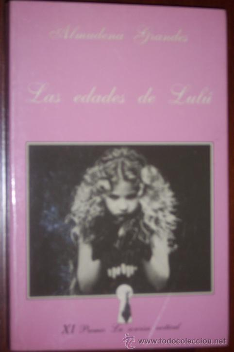 LAS EDADES DE LULÚ POR ALMUDENA GRANDES DE ED. TUSQUETS EN BARCELONA 1989 7ª EDICIÓN (Libros de Segunda Mano (posteriores a 1936) - Literatura - Narrativa - Erótica)