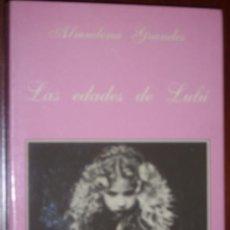 Libros de segunda mano: LAS EDADES DE LULÚ POR ALMUDENA GRANDES DE ED. TUSQUETS EN BARCELONA 1989 7ª EDICIÓN. Lote 23775348