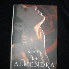 Libros de segunda mano: LA ALMENDRA. NEDJMA. CIRCULO DE LECTORES. 2005 234 PAG. Lote 19659802