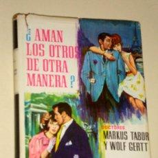 Libros de segunda mano: AMAN LOS OTROS DE OTRA MANERA COSTUMBRES AMOROSAS SEXUALES DE OTROS PAISES. MARKUS TABOR WOLF GERTT. Lote 27601550