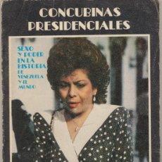 Livros em segunda mão: CONCUBINAS PRESIDENCIALES. C. CAPRILES AYALA. 1º EDICIÓN CARACAS 1988. (210 PAGS CON FOTOS). Lote 20260757