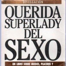 Libros de segunda mano: QUERIDA SUPERLADY DEL SEXO. SUSAN CRAIN BAKOS. EDICIONES B.. Lote 20434525