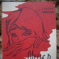 Libros de segunda mano: ¿ MUJER O...DEMONIO ? POR ALBERT CHARENTON, 1ª ED.1964 CUZCO, MÉXICO. Lote 27506827