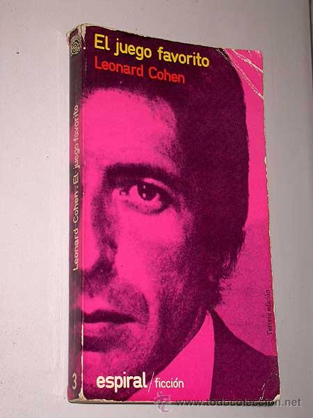 EL JUEGO FAVORITO. LEONARD COHEN. ESPIRAL FICCIÓN Nº 3. FUNDAMENTOS 1974. 3ª EDICIÓN. (Libros de Segunda Mano (posteriores a 1936) - Literatura - Narrativa - Erótica)