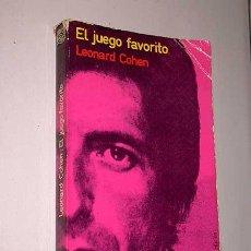 Libros de segunda mano: EL JUEGO FAVORITO. LEONARD COHEN. ESPIRAL FICCIÓN Nº 3. FUNDAMENTOS 1974. 3ª EDICIÓN.. Lote 25426743