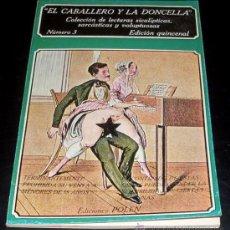 Libros de segunda mano: EL CABALLERO Y LA DONCELLA - COLECCION LECTURAS SICALIPTICAS , SARCASTICAS Y VOLUPTUOSAS - Nº 3. Lote 27364977