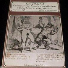 Libros de segunda mano: LA PERLA - COLECCION LECTURAS SICALIPTICAS , SARCASTICAS Y VOLUPTUOSAS - Nº 12. Lote 27591057
