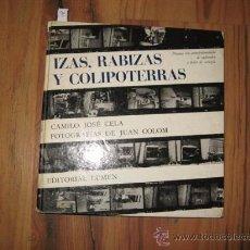 Libros de segunda mano: CAMILO JOSÉ CELA - IZAS, RABIZAS Y COLIPOTERRAS - 1964 FOTOGRAFIAS JUAN COLOM. Lote 26649219