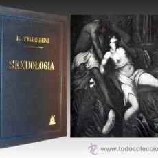Libros de segunda mano: LA SEXUOLOGIA DE PELLEGRINI - CLASICO ILUSTRADO - LAMINAS. Lote 24907820