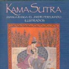 Libros de segunda mano: KAMA SUTRA, ANANGA RANGA, Y EL JARDIN PERFUMADO ILUSTRADOS. VATSYASANA, KALYANA MALLA, JEQUE NEFZAWI. Lote 27286880