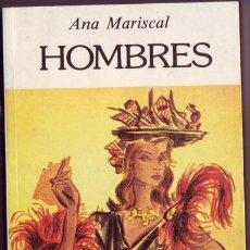 Libros de segunda mano: HOMBRES. ANA MARISCAL. ED. PROHIBIDA Y SECUESTRADA POR LA CENSURA. . Lote 27318510