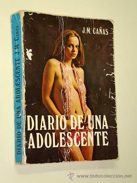 DIARIO DE UNA ADOLESCENTE. JOSÉ MARÍA CAÑAS. PRODUCCIONES EDITORIALES 1976. EROTISMO, EMBARAZO. ++++ (Libros de Segunda Mano (posteriores a 1936) - Literatura - Narrativa - Erótica)