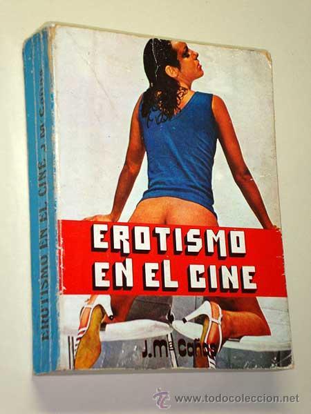 EROTISMO EN EL CINE. NOVELA DE JOSÉ MARÍA CAÑAS. PRODUCCIONES EDITORIALES 1986. CINE DE DESTAPE. +++ (Libros de Segunda Mano (posteriores a 1936) - Literatura - Narrativa - Erótica)