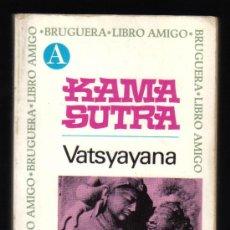Libros de segunda mano: KAMA SUTRA - KAMASUTRA - VATSYAYANA - EDITORIAL BRUGUERA, 2ª EDICIÓN MAYO 1974.. Lote 28258787