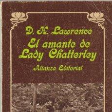 Libros de segunda mano: EL AMANTE DE LADY CHATTERLEY - D.M.LAWRENCE - ALIANZA EDITORIAL - 1980. Lote 28426884