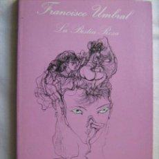 Libri di seconda mano: LA BESTIA ROSA. UMBRAL, FRANCISCO. 1992. LA SONRISA VERTICAL. Lote 29082828