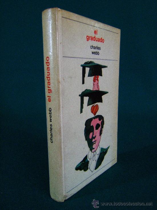 EL GRADUADO-CHARLES WEBB-LA MADRE DE SU NOVIA QUIERE TENER SEXO CON DUSTIN HOFFMAN-SEXUAL-1973. (Libros de Segunda Mano (posteriores a 1936) - Literatura - Narrativa - Erótica)