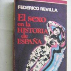 Libros de segunda mano: EL SEXO EN LA HISTORIA DE ESPAÑA. REVILLA, FEDERICO. 1975. Lote 29610410
