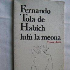Libros de segunda mano - LULÚ LA MEONA. TOLA DE HABICH, Fernando. 1980. Los brazos de Lucas - 29626632