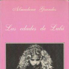 Libros de segunda mano: LAS EDADES DE LULÚ ALMUDENA GRANDES LA SONRISA EDITORIAL TUSQUETS EDITORES 1989. Lote 29619428