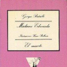 Libros de segunda mano: MADAME EDWARDA/EL MUERTO GEORGES BATAILLE LA SONRISA EDITORIAL TUSQUETS EDITORES 1988. Lote 29619522