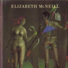 Libros de segunda mano: ELIZABETH MCNEILL - NUEVE SEMANAS Y MEDIA - CÍRCULO DE LECTORES - 1992. Lote 29807365