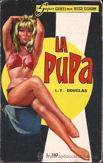 NOVELA EROTICA-LA PUPA-I GRANDI NARRATORE-1965-EN ITALIANO-SEXY COVER (Libros de Segunda Mano (posteriores a 1936) - Literatura - Narrativa - Erótica)