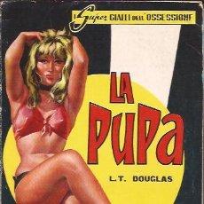Libros de segunda mano: NOVELA EROTICA-LA PUPA-I GRANDI NARRATORE-1965-EN ITALIANO-SEXY COVER. Lote 30393609