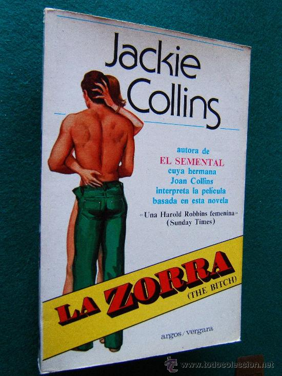 LA ZORRA-THE BITCH-JACKIE COLLINS AUTORA EL SEMENTAL-JOAN-MAFIA LAS VEGAS-1979-1ª EDICION ESPAÑOL. (Libros de Segunda Mano (posteriores a 1936) - Literatura - Narrativa - Erótica)