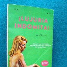 Libros de segunda mano: LUJURIA INDOMITA-PORNOGRAFICA NINFOMANIACA INSACIABLE-ARNALDO EVANSILIO-MIAMI-1973 -RARISIMA OBRA.. Lote 30572584