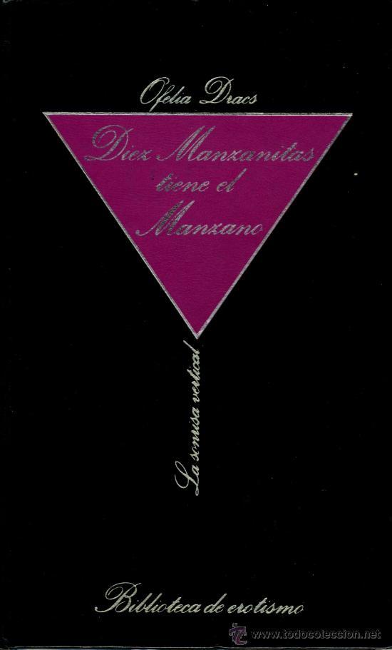 DIEZ MANZANITAS TIENE EL MANZANO (Libros de Segunda Mano (posteriores a 1936) - Literatura - Narrativa - Erótica)