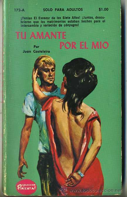 JUAN CASTELEIRO : TU AMANTE POR EL MÍO (1973) COLECCIÓN PIMIENTA (Libros de Segunda Mano (posteriores a 1936) - Literatura - Narrativa - Erótica)