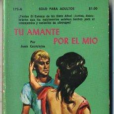 Libros de segunda mano: JUAN CASTELEIRO : TU AMANTE POR EL MÍO (1973) COLECCIÓN PIMIENTA. Lote 39035247