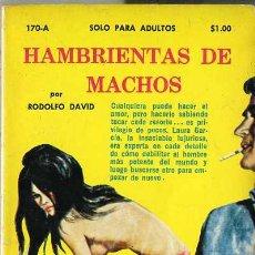 Libros de segunda mano: RODOLFO DAVID : HAMBRIENTAS DE MACHOS (1973) COLECCIÓN PIMIENTA. Lote 30604971