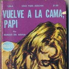 Libros de segunda mano: RÓMULO DEL ÁGUILA : VUELVE A LA CAMA, PAPI (1972) COLECCIÓN PIMIENTA. Lote 30604990