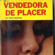 Libros de segunda mano: CARLOS SANLOMÁN : VENDEDORA DE PLACER (1970) COLECCIÓN PIMIENTA. Lote 30605062