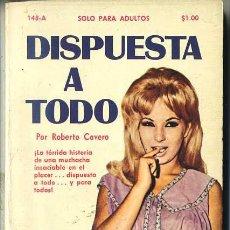 Libros de segunda mano: ROBERTO CAVERO : DISPUESTA A TODO (1972) COLECCIÓN PIMIENTA. Lote 261587350