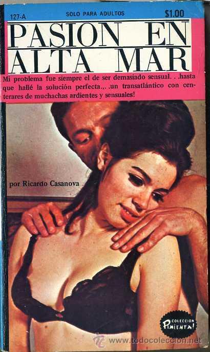 RICARDO CASANOVA : PASIÓN EN ALTA MAR (1971) COLECCIÓN PIMIENTA (Libros de Segunda Mano (posteriores a 1936) - Literatura - Narrativa - Erótica)