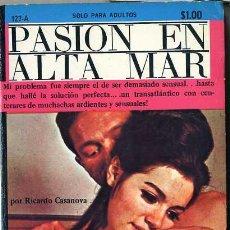 Libros de segunda mano: RICARDO CASANOVA : PASIÓN EN ALTA MAR (1971) COLECCIÓN PIMIENTA. Lote 30605107
