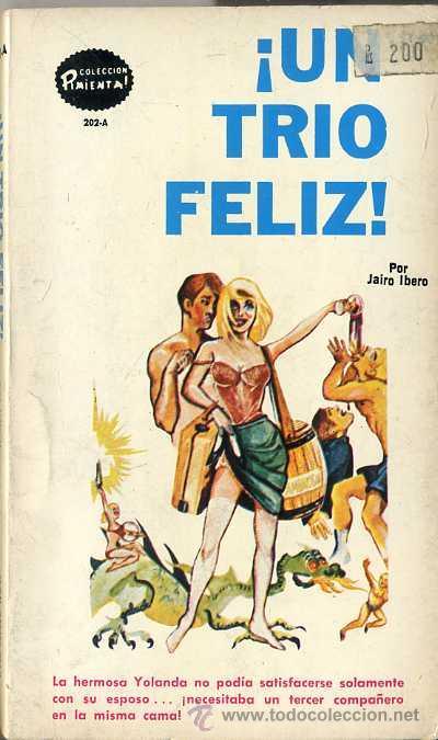 JAIRO IBERO : UN TRÍO FELIZ (1974) COLECCIÓN PIMIENTA (Libros de Segunda Mano (posteriores a 1936) - Literatura - Narrativa - Erótica)