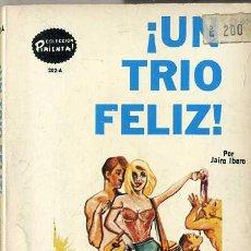 Libros de segunda mano: JAIRO IBERO : UN TRÍO FELIZ (1974) COLECCIÓN PIMIENTA. Lote 39035252