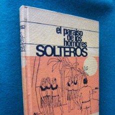 Libros de segunda mano: EL PARAISO DE LOS HOMBRES SOLTEROS - FEDERICO CAÑADA SAINZ - EDICIONES RODEGAR - 1964 - 1ª EDICION . Lote 30679255
