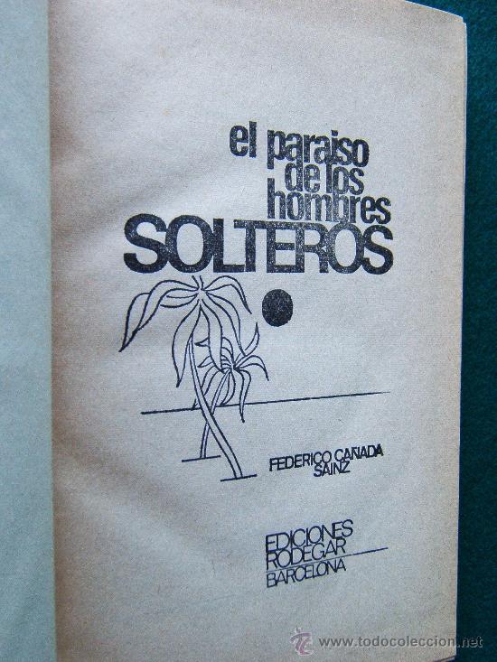 Libros de segunda mano: EL PARAISO DE LOS HOMBRES SOLTEROS - FEDERICO CAÑADA SAINZ - EDICIONES RODEGAR - 1964 - 1ª EDICION - Foto 2 - 30679255