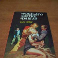 Libros de segunda mano: PUGILATO ENTRE DAMAS - ELLIOT LANDER - ED. PETRONIO 1979. Lote 30714389