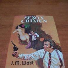 Libros de segunda mano: SEXO Y CRIMEN - J.M.WEST - ED. PETRONIO 1978 - ILUSTRADO. Lote 30714616