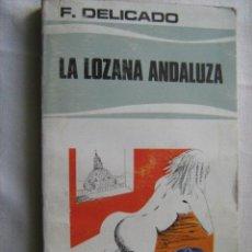 Libros de segunda mano: LA LOZANA ANDALUZA. DELICADO, F. 1977. Lote 30782713