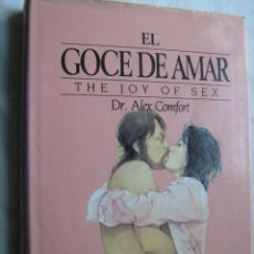 Libros de segunda mano: EL GOCE DE AMAR. COMFORT, ALEX. 1995. Lote 30799926