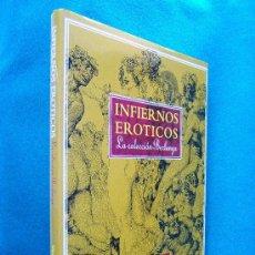 Libros de segunda mano: INFIERNOS EROTICOS-LA COLECCION BERLANGA-VICENTE MUÑOZ PUELLES-MAS 200 FOTOS YDIBUJOS1995-1ªEDICION.. Lote 30817162