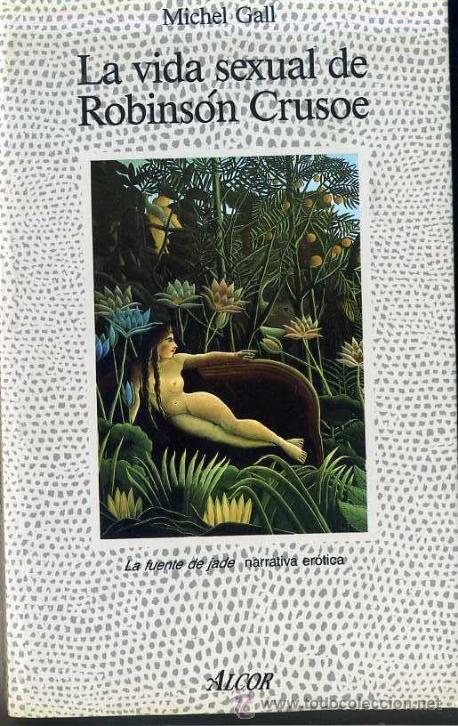 M. GALL : LA VIDA SEXUAL DE ROBINSON CRUSOE (ALCOR, 1988) (Libros de Segunda Mano (posteriores a 1936) - Literatura - Narrativa - Erótica)